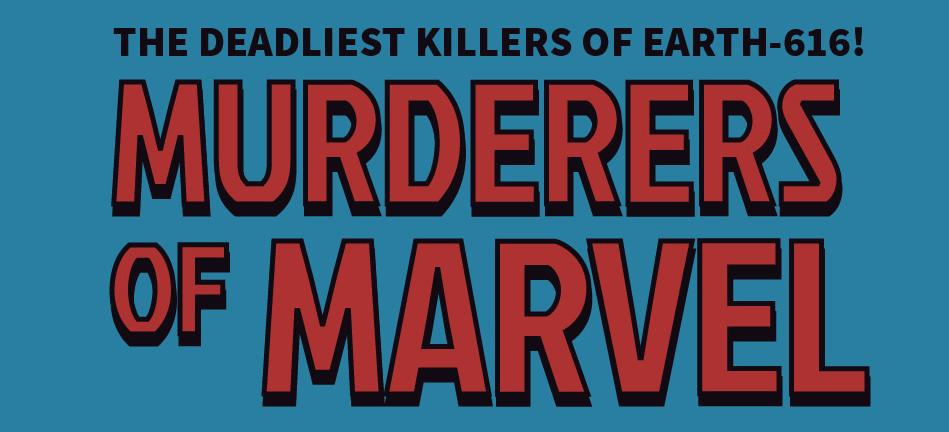 Os maiores assassinos da Marvel