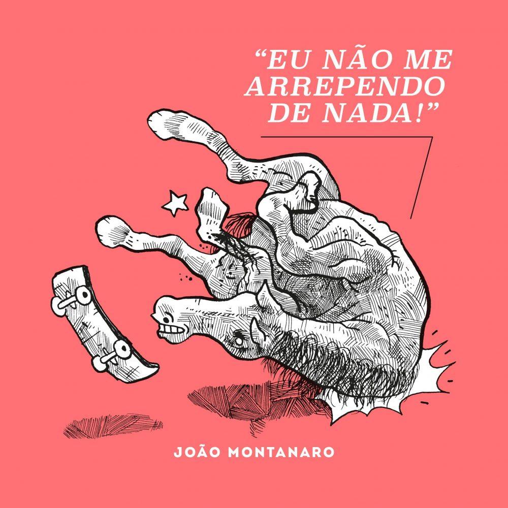 """""""Eu Não me Arrependo de Nada!"""": a capa do novo livro de João Montanaro"""