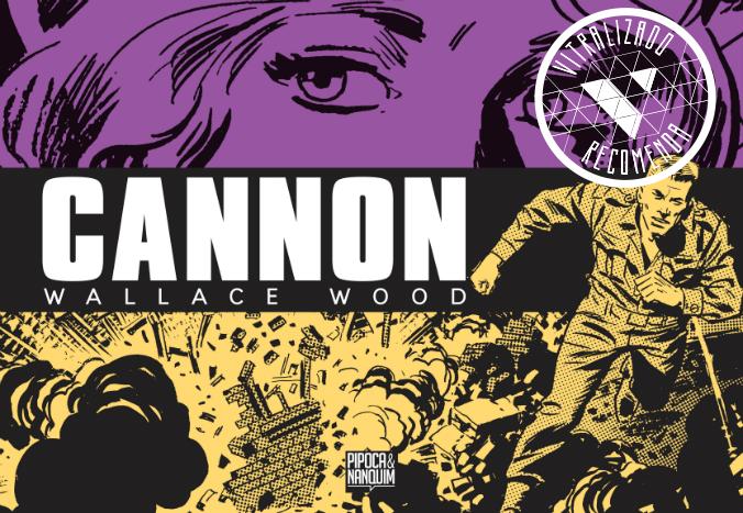 Vitralizado Recomenda #0013: Cannon (Pipoca & Nanquim), por Wallace Wood