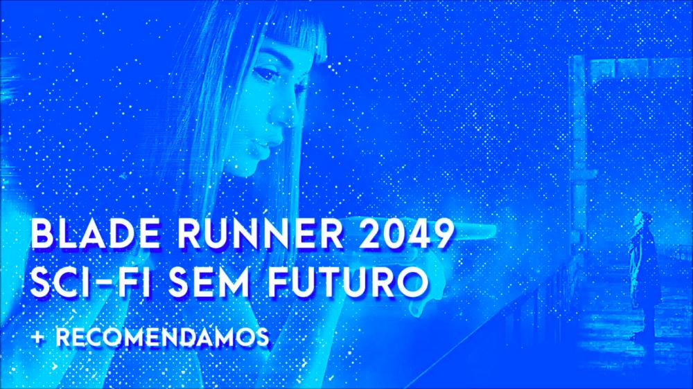 Escafandro Podcast – S02E03: Blade Runner 2049 – Sci-fi sem futuro