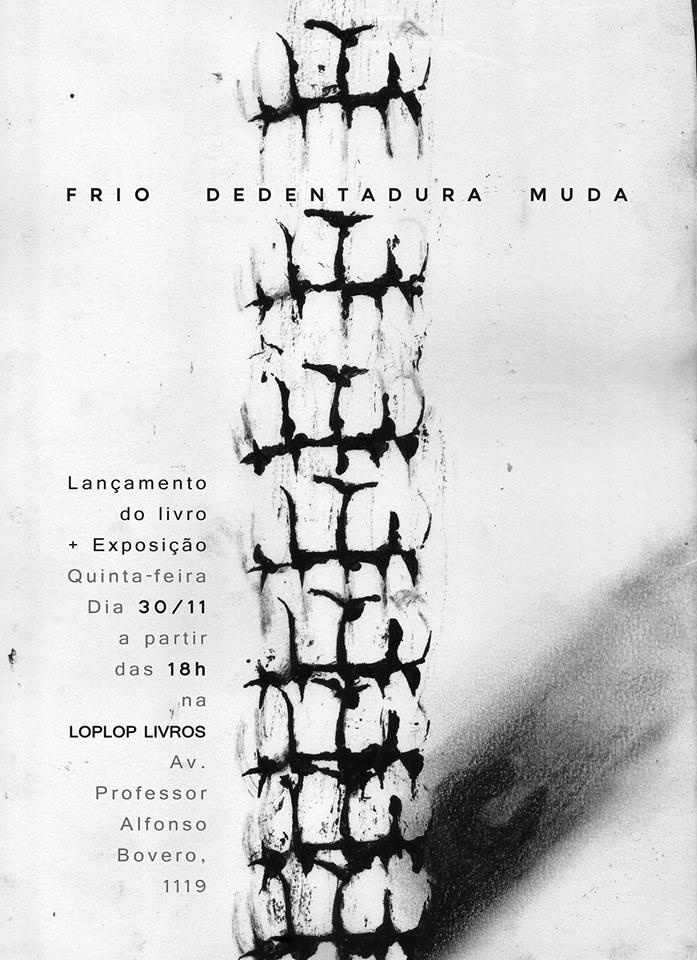 5ª (30/11) é dia de lançamento de Frio Dedentadura Muda em São Paulo